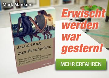 Anleitung zum Fremdgehen: Mehr als nur betrügen. Gekonnt viele Frauen gleichzeitig haben, ohne erwischt zu werden!